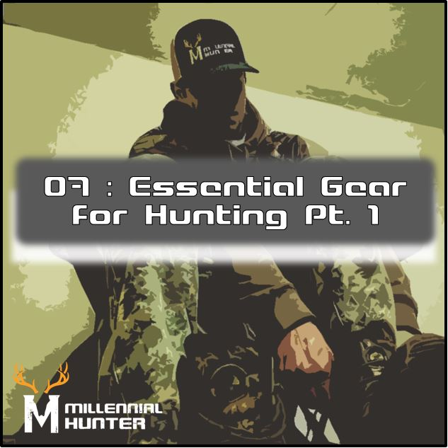 Essential hunting gear part 1